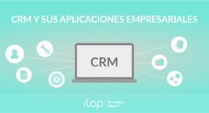 CRM y sus aplicaciones empresariales